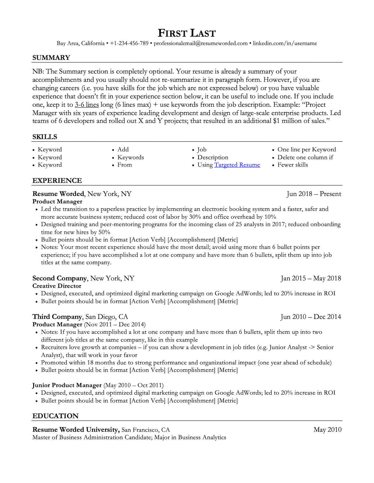 This template is great for professionals or career changers. A summary is useful on your resume if you are changing careers or want to cover skills that aren't in your Experience section. The Skills section is prioritized to highlight any keywords/skills.