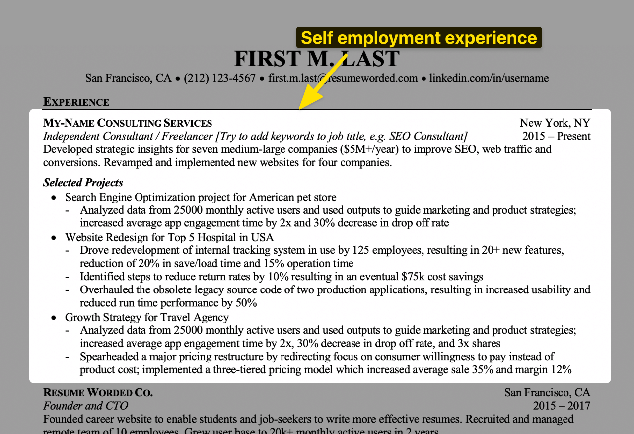Self employment is work experience and should be included in the work experience section